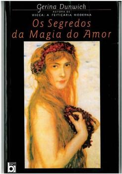 Segredos Da Magia Do Amor (Em Portuguese do Brasil) - Gerina Dunwich