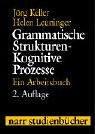 Grammatische Strukturen. Kognitive Prozesse: Ein Arbeitsbuch (Narr Studienbücher) - Jörg Keller