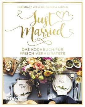 Just married – Das Kochbuch für frisch Verheiratete - Christiane Leesker  [Gebundene Ausgabe]