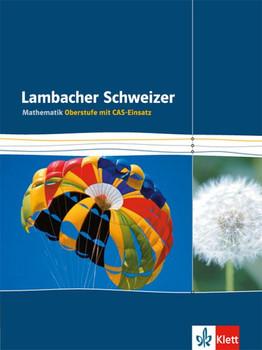 Lambacher Schweizer Gesamtband CAS. Schülerbuch für die Einführungsphase/Qualifikationsphase - Mathematik Oberstufe [Gebundene Ausgabe]