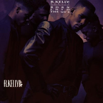R. Kelly - Born Into the 90'S