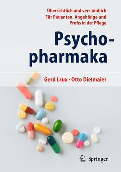 Psychopharmaka. Ç?bersichtlich und verstÇÏndlich FǬr Patienten, AngehÇôrige und Profis in der Pflege - GERD LAUX