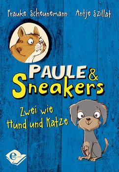 Paule und Sneakers. Zwei wie Hund und Katze - Antje Szillat  [Gebundene Ausgabe]