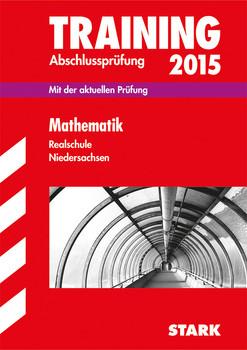 Training Abschlussprüfung Realschule Niedersachsen / Mathematik 2015: Mit der aktuellen Prüfung. - Hollen, Ursula