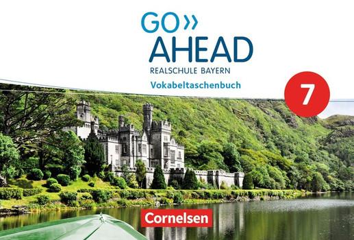 Go Ahead - Ausgabe für Realschulen in Bayern - Neue Ausgabe / 7. Jahrgangsstufe - Vokabeltaschenbuch [Taschenbuch]