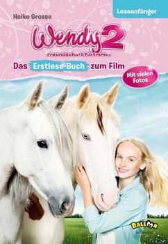 Wendy 2 - Freundschaft in Gefahr. Das Erstlesebuch zum Film - Heike Grosse  [Gebundene Ausgabe]