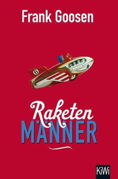Raketenmänner - Frank Goosen [Taschenbuch]