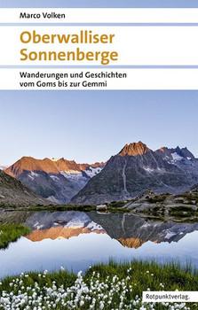 Oberwalliser Sonnenberge. Wanderungen und Geschichten vom Goms bis zur Gemmi - Marco Volken  [Taschenbuch]