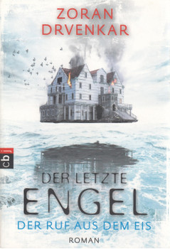 Der letzte Engel: Der Ruf aus dem Eis - Zoran Drvenkar [Taschenbuch]