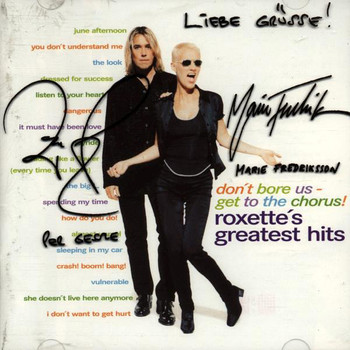 Roxette - Don't bore us - Get to the Chorus (Greatest Hits)