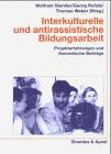 Interkulturelle und antirassistische Bildungsarbeit. Projekterfahrungen und theoretische Beiträge - Wolfram Stender