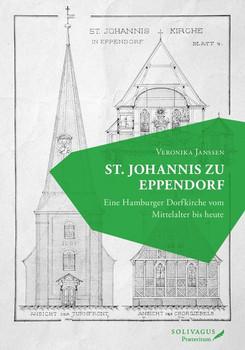 St. Johannis zu Eppendorf. Eine Hamburger Dorfkirche vom Mittelalter bis heute - Janssen Veronika  [Gebundene Ausgabe]
