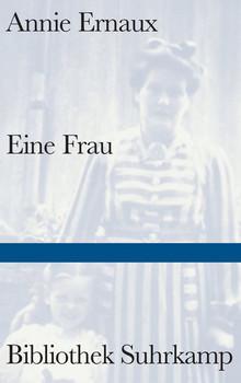 Eine Frau - Annie Ernaux  [Gebundene Ausgabe]