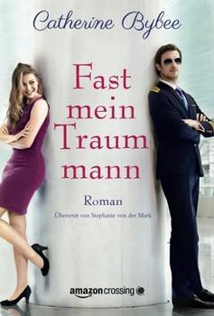 Not Quite: Band 5 - Fast mein Traummann - Catherine Bybee [Taschenbuch]
