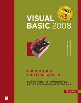 Visual Basic 2008: Grundlagen und Profiwissen - Walter Doberenz