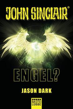 Engel?. Ein John Sinclair Roman - Jason Dark  [Taschenbuch]