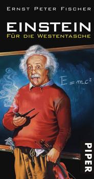 Einstein für die Westentasche - Ernst Peter Fischer
