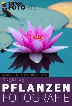 Kreative Pflanzenfotografie - Alexander Dacos  [Taschenbuch]