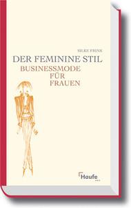 Der Feminine Stil Business Mode Fur Frauen Silke Frink Gebraucht