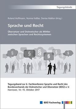 Sprache und Recht - Übersetzer und Dolmetscher als Mittler zwischen Sprachen und Rechtssystemen [Taschenbuch]