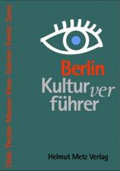 Kulturverführer Berlin. Szeneführer Berlin. - Rolf Hosfeld