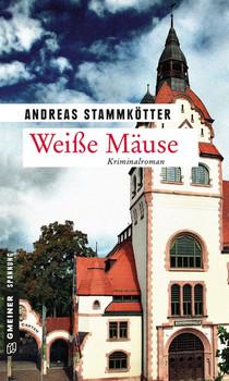 Weiße Mäuse. Kriminalroman - Andreas Stammkötter  [Taschenbuch]