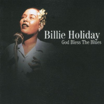Billie Holiday - God Bless the Blues
