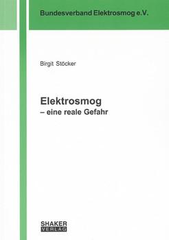 Elektrosmog - eine reale Gefahr: Buch I: Medizinische Klärung des Wirkmechanismus /Buch II: Medizinisch-soziologische Aspekte - Stöcker, Birgit