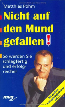 Nicht auf den Mund gefallen! - Matthias Pöhm