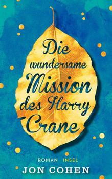 Die wundersame Mission des Harry Crane. Roman - Jon Cohen  [Taschenbuch]