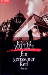 Goldmann Krimi, Bd.28, Ein gerissener Kerl - Edgar Wallace