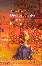 Die Farben des Jahres. Die Geschichte einer Frau im Mittelalter. - Ann Baer