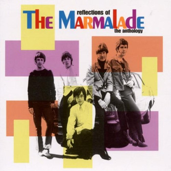 the Marmalade - Anthology/Reflections of Marma