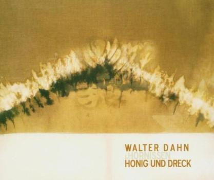 Walter Dahn & Hornissen - Honig und Dreck