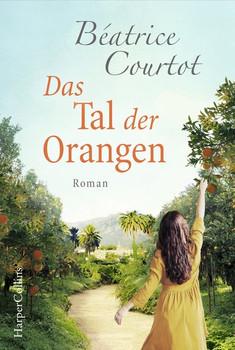 Das Tal der Orangen - Béatrice Courtot  [Taschenbuch]