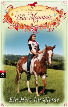 Blue Mountain - Ein Herz für Pferde: Band 4 - Ella Montgomery