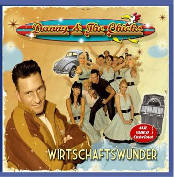 Danny & the Chicks - Wirtschaftswunder (Der deutsche Rock`n Roll ist zurück)