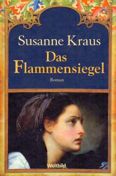 Das Flammensiegel - Susanne Kraus [Gebundene Ausgabe]