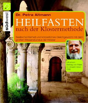 Heilfasten nach der Klostermethode - Petra Altmann