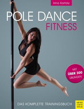 Pole Dance Fitness. Das komplette Trainingsbuch - Irina Kartaly  [Taschenbuch]
