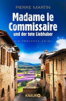 Madame le Commissaire und der tote Liebhaber. Ein Provence-Krimi - Pierre Martin  [Taschenbuch]