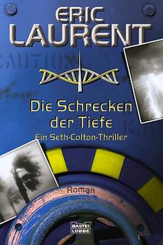 Die Schrecken der Tiefe. Ein Seth-Colton-Thriller - Eric Laurent