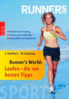 Runner's World: Laufen - die 100 besten Tipps: Technik und Training. Fitness und Ernährung. Gesundheit und Equipment (sport) - Thomas Steffens