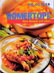 Römertopf, Nr.2, Neue Rezepte und Ideen - Dr. Oetker