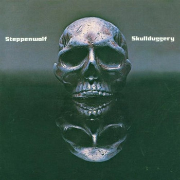 Steppenwolf - Scullduggery