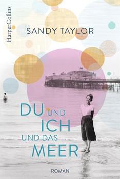 Du und ich und das Meer - Sandy Taylor  [Taschenbuch]