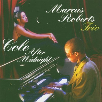 Marcus Roberts Trio - Cole After Midnight