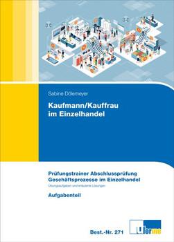 Kaufmann/Kauffrau im Einzelhandel (AO 2017). Prüfungstrainer Abschlussprüfung, Geschäftsprozesse im Einzelhandel - Sabine Dölemeyer  [Taschenbuch]