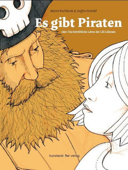Es gibt Piraten. oder: Das betrübliche Leben der Lili Lillersen - Martin Burkhardt  [Gebundene Ausgabe]