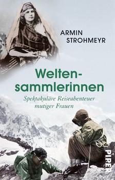 Weltensammlerinnen. Spektakuläre Reiseabenteuer mutiger Frauen - Armin Strohmeyr  [Taschenbuch]